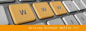 Writing Without Waffle