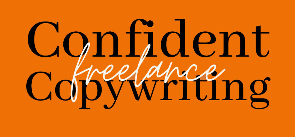 Confident freelance copywriting